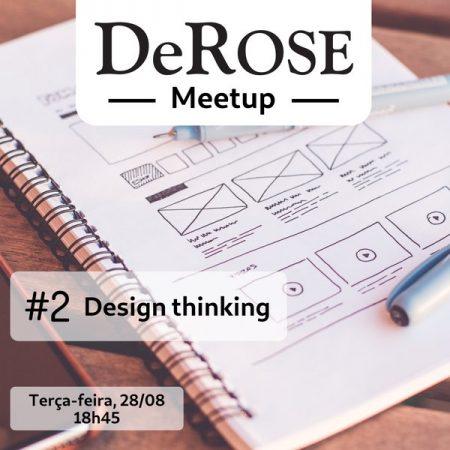 DeRose Meetup #2 - Design Thinking