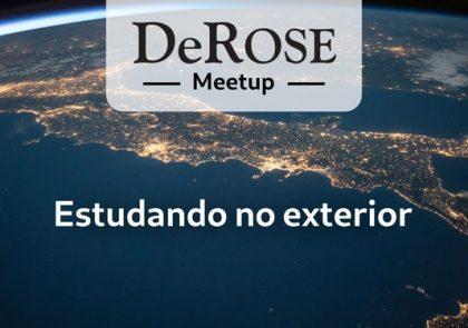 DeROSE Meetup - Estudando no exterior